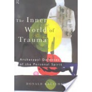 Inner World of Trauma - Archetypal Defences of the Personal Spirit (Kalsched Donald)(Paperback) (9780415123297)