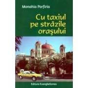 Cu taxiul pe strazile orasului - Monahia Porfiria