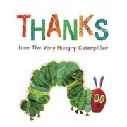 Thanks from the Very Hungry Caterpillar, Hardcover