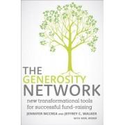 The Generosity Network: New Transformational Tools for Successful Fund-Raising, Hardcover/Jennifer McCrea