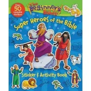 The Beginner's Bible Super Heroes of the Bible Sticker and Activity Book by Kelly Pulley