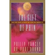 The Gift of Pain: Why We Hurt and What We Can Do about It, Paperback/Paul Brand
