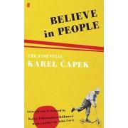 Believe in People. The Essential Karel Capek, Paperback/Karel Capek