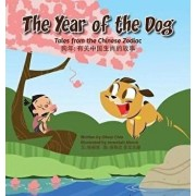 The Year of the Dog: Tales from the Chinese Zodiac, Hardcover/Oliver Clyde Chin