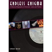 Endless Enigma: A Musical Biography of Emerson, Lake, and Palmer, Paperback