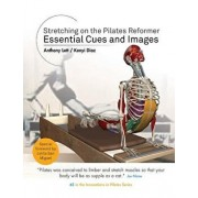 Stretching on the Pilates Reformer: Essential Cues and Images, Paperback/Anthony Lett