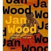 Jan Wood, chlapec, který zasadil strom(Iva Vodrážková)