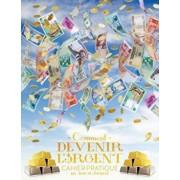 Comment Devenir L'Argent Cahier Pratique - How to Become Money French, Paperback/Gary M. Douglas