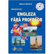 Invatati Engleza fara profesor + CD ed.2012 - Curs Practic - Emilia Neculai