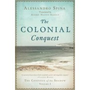 The Colonial Conquest: The Confines of the Shadow Volume I