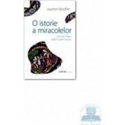 O istorie a miracolelor - Joachim Bouflet