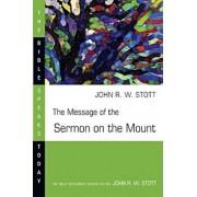 The Message of the Sermon on the Mount, Paperback/John Stott