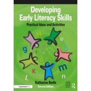Developing Early Literacy Skills - Practical Ideas and Activities (Bodle Katharine)(Paperback / softback) (9781138360570)