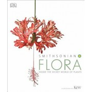 Smithsonian: Flora: Inside the Secret World of Plants, Hardcover/DK