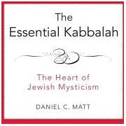 The Essential Kabbalah The Heart of Jewish Mysticism