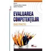Evaluarea Competentelor. Ghid Practic - Francois-Marie Gerard Stefan Pacearca