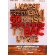 Limba si literatura romana 60 de teste pentru Bac - Camelia Sapoiu