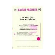 Raison présente n°92 : La question des origines - Collectif - Livre