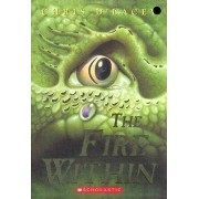 The Fire Within (the Last Dragon Chronicles #1) by Chris D'Lacey