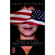 Luitingh Sijthoff Vlucht uit het land van de vrijheid - Anna Meijerink - ebook
