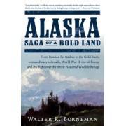 Alaska: Saga of a Bold Land, Paperback