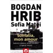 Somalia mon amour - Bogdan Hrib Sofia Matei
