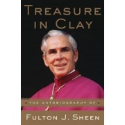 Treasure in Clay: The Autobiography of Fulton J. Sheen, Paperback