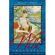 Wild Awakening: The Heart of Mahamudra & Dzogchen, Paperback/Dzogchen Ponlop
