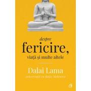Editura Curtea Veche Despre fericire, viata si multe altele - conversatii cu rajiv mehrotra de dalai lama, rajiv mehrotra edi...