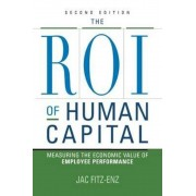 The ROI of Human Capital: Measuring the Economic Value of Employee Performance, Paperback (2nd Ed.)