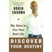 Discover Your Destiny with the Monk Who Sold His Ferrari: A Blueprint for Living Your Best Life, Paperback/Robin Sharma