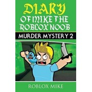 Diary of Mike the Roblox Noob: Murder Mystery 2, Paperback/Roblox Mike