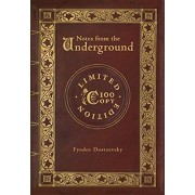 Notes from the Underground (100 Copy Limited Edition), Hardcover/Fyodor Dostoevsky
