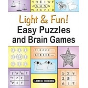 Light & Fun! Easy Puzzles and Brain Games: Includes Word Searches, Spot the Odd One Out, Crosswords, Logic Games, Find the Differences, Mazes, Unscram, Paperback/Editor of Easy Puzzles