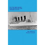 To the Breakers - The Death of the Mauretania, Paperback/Max Wilkinson