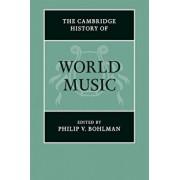 The Cambridge History of World Music, Paperback/Philip V. Bohlman