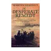 The desperate remedy - Martin Stephen - Livre