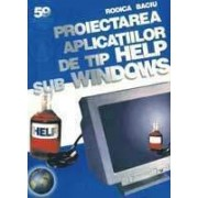 Proiectarea aplicatiilor de tip HELP sub WINDOWS
