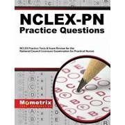 Nclex-PN Practice Questions: NCLEX Practice Tests & Exam Review for the National Council Licensure Examination for Practical Nurses, Paperback/Exam Secrets Test Prep Staff Nclex