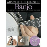Absolute Beginners - Banjo: The Complete Picture Guide to Playing the Banjo [With Play-Along CD and Pull-Out Chart], Paperback/Bill Evans