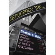 Democracy Incorporated: Managed Democracy and the Specter of Inverted Totalitarianism - New Edition, Paperback