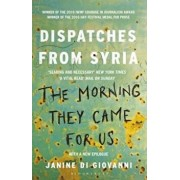 Morning They Came for Us, Paperback/Janine di Giovanni