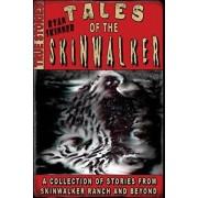 Tales Of The Skinwalker: Skinwalker Ranch & Beyond, Paperback/Ryan Skinner