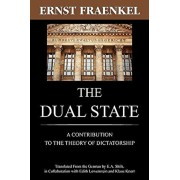 The Dual State: A Contribution to the Theory of Dictatorship, Paperback/Ernst Fraenkel