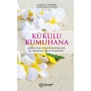 Kukulu Kumuhana. Miracolul binecuvantarilor in traditia Ho'oponopono (eBook)