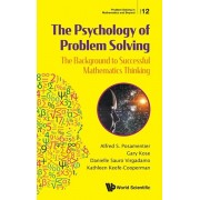 Psychology of Problem Solving, The: The Background to Successful Mathematics Thinking, Hardcover/Danielle Sauro Virgadamo