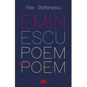 Eminescu, poem cu poem. La o noua lectura/Alex. Stefanescu