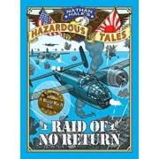 Raid of No Return (Nathan Hale's Hazardous Tales '7): A World War II Tale of the Doolittle Raid, Hardcover/Nathan Hale