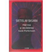 Marirea si decaderea bolii Parkinson - Svetislav Basara