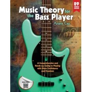 Music Theory for the Bass Player: A Comprehensive and Hands-On Guide to Playing with More Confidence and Freedom, Paperback